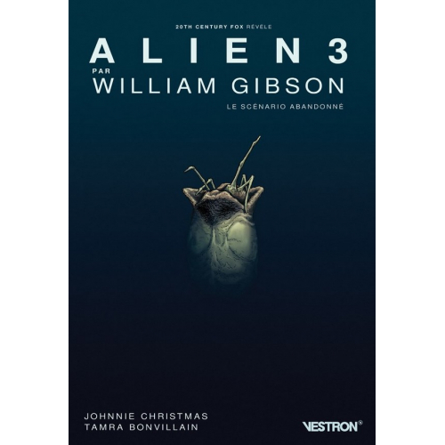 Alien 3 par William Gibson le Scenario Abandonné (VF)