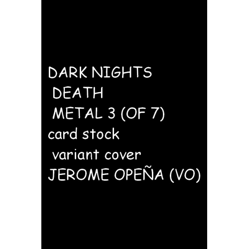 DARK NIGHTS DEATH METAL 3 (OF 7) card stock variant cover by JEROME OPEÑA (VO)