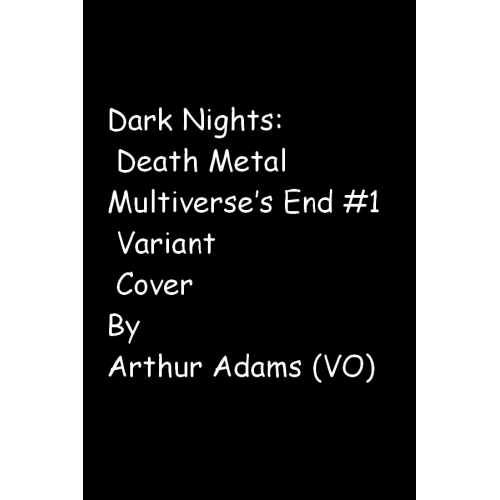 Dark Nights: Death Metal Multiverse's End 1 Variant Cover By Arthur Adams (VO)