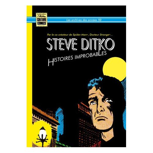 """STEVE DITKO """"HISTOIRES IMPROBABLES"""" Les archives des années 50 (1957-1958) (VF)"""