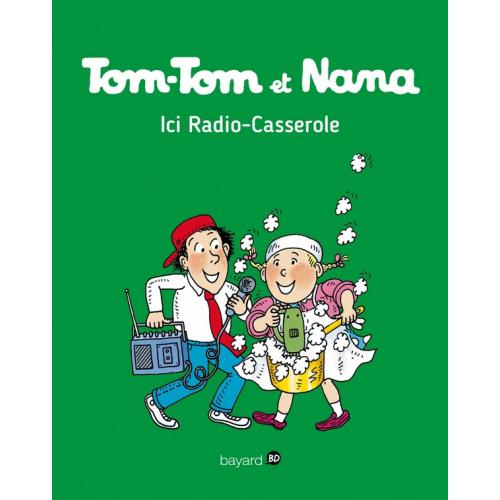 Tom-Tom et Nana Tome 11: Ici radio casserole (VF)