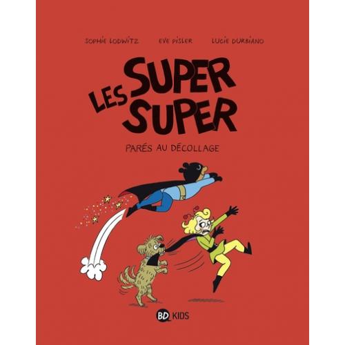 LES SUPER SUPER, TOME 06 - PAS DE REPOS POUR LES HEROS (VF)