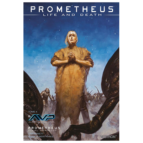 PROMETHEUS : LIFE AND DEATH TOME 4 - AVP / PROMETHEUS FINAL CONFLICT(VF)