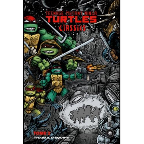 Les Tortues Ninja -TMNT Classics TOME 2 : Travail d'équipe (VF) 1er tirage
