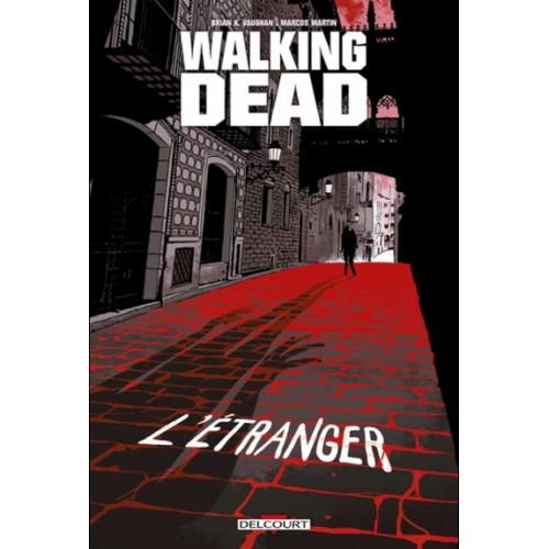 Walking Dead L'Étranger et Le Retour de Negan (VF)