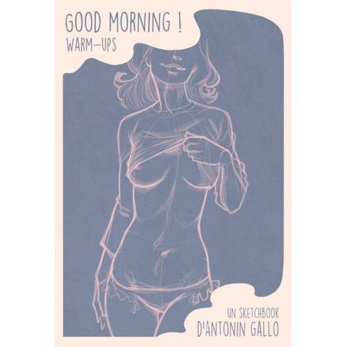 Antonin Gallo - Sketchbook Good Morning Warmup 1 (VF)