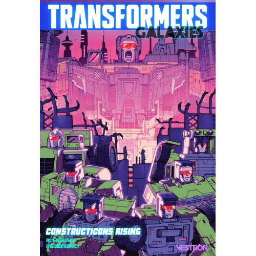 TRANSFORMERS GALAXIES TOME 1 - CONSTRUCTICONS RISING (VF)