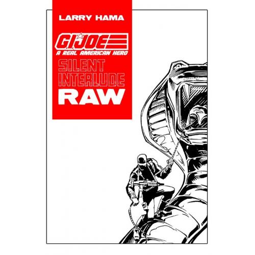 GI-JOE SILENT INTERLUDE RAW - Larry Hama - Exclusivité Original Comics 250 ex (VF)